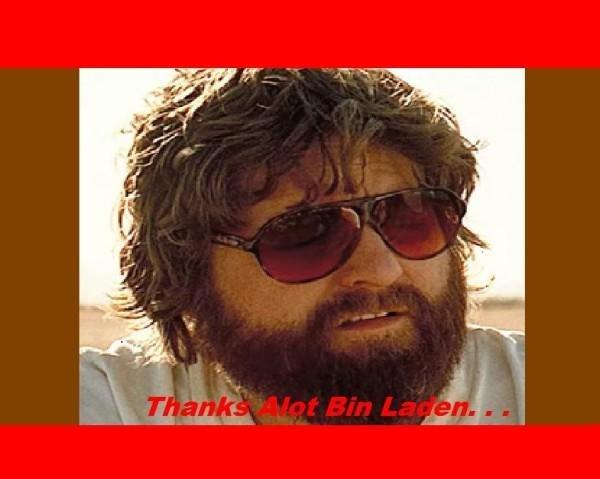 HANGOVER:thanks Alot Bin Laden. thumbs up if you loled at this movie. HANGOVER:thanks Alot Bin Laden thumbs up if you loled at this movie