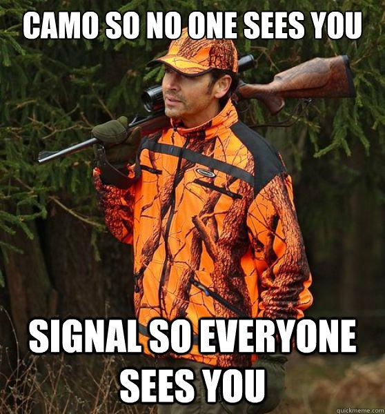 hunter logic. popular alternative: signal top, camo pants. NIH] NE SEES Will Eff. maven: SEES VIII]. Most game animal are color blind hunter logic Camouflage