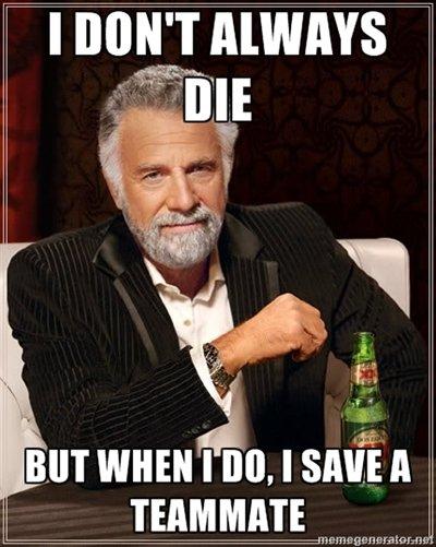 I don't always die.... . meme ADDICT game lol wow COD gaming bad troll joke