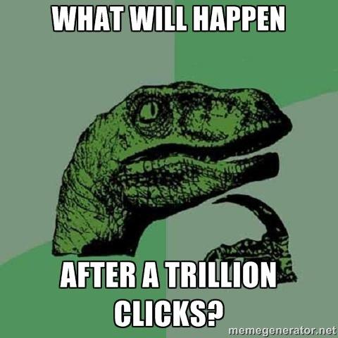 i don't know :( www.trillionclicks.com. pls tell me. WHAT WM HAPPEN I IDIE m C E l T t? F tartar. trillionclicks t