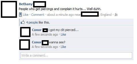 I got my clit pierced. . facebook status comment lol