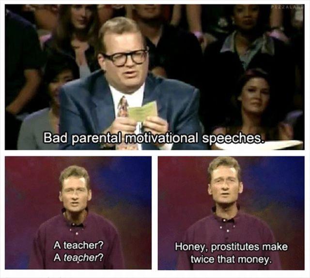 I wanna be a teacher!. . Bad ' , aiit/ . itoms speeches. Honey, prostitutes make twice that money. Teacher prostitutes bad