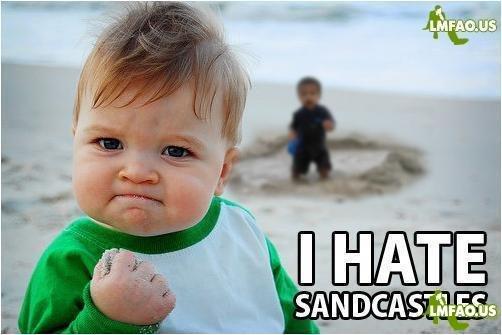 I Hate SandCastles. . I Hate SandCastles