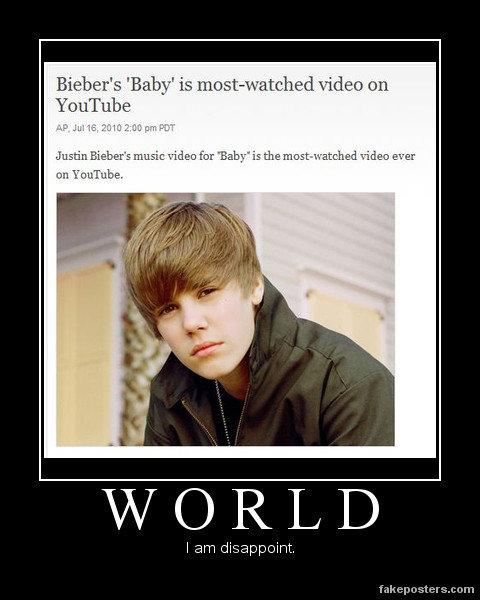 "I Am Disappoint.. Saw this and literally said, ""Nooooooooooooooo!"" bitches.... Bieber' E: 'Baby' is ] video (111 vi/ OR/ LID I am disappoint f I Am Disappoint Saw this and literally said ""Nooooooooooooooo!"" bitches Bieber' E: 'Baby' is ] video (111 vi/ OR/ LID am disappoint f"