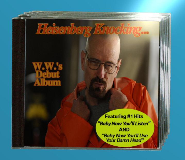 I'd buy this album.... . breaking bad Walter White heisenberg