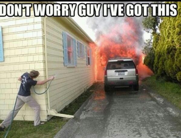 Igot this...Fire. . fire fail got this