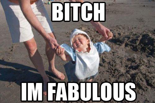 I'm Fabulous!. . I'm Fabulous!