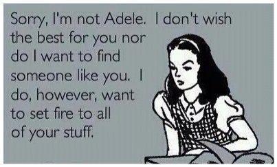 I'm not Adele. .. OP I'm not Adele OP