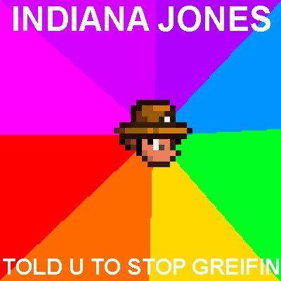 INDIANA JONES TOLD U TO STOP GREIFIN. INDIANA JONES TOLD YOU TO STOP GREIFING ON TERRARIA. INDIANA JONES Indiana Jones Me
