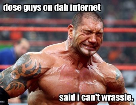 Internet Bullies. Poor wrestler bullied by the internet.. Hahaha, love it. bully wrestler