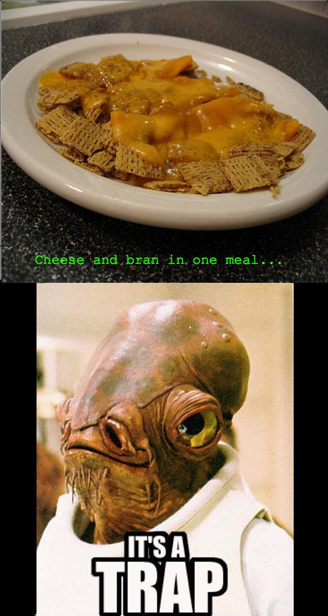 It's a trap. So true.. It's a trap So true