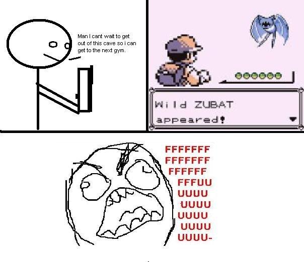 It happens to everyone.. I HATE WHEN THIS HAPPENS.. Man I card wait he get cut cut this were an i em get he the next gym. Wild ZHAT FFCCFF UGUU UGUU UGUU UGUU U Pokemon annoying zubat Gameboy