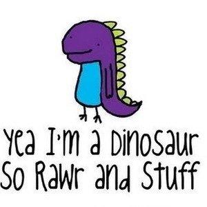 Made me smile. . til PM A Dinosaur so Ram and Stuff Made me smile til PM A Dinosaur so Ram and Stuff
