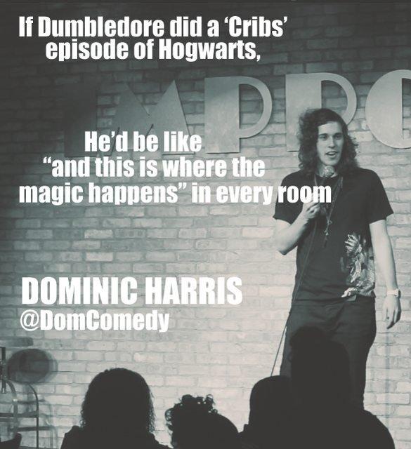 Magic. Comedian Dominic Harris. It [ dill an Ihat'. except from his bedroom Magic Comedian Dominic Harris It [ dill an Ihat' except from his bedroom