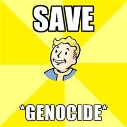 Mass murder in the fallout universe. uhhh HI =). ail, iphil). Genocide Save game Mass murder in the fallout universe uhhh HI =) ail iphil) Genocide Save game