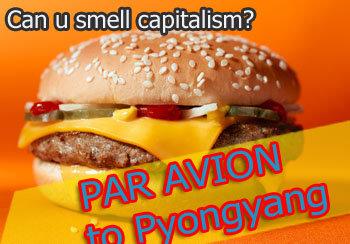 Mcdonald in North Korea. North Koreans starve to death ; North Korean elites import McDonald's burgers by flight, reported the Telegraph. I think cruel comrades can u smell capi mcdonald in nort north korean ham