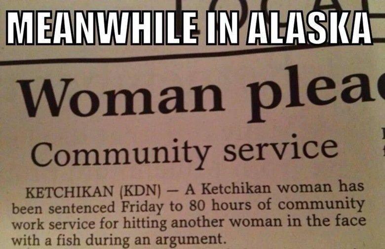 Meanwhile in Alaska. .. The fish slapping dance! woman Alaska