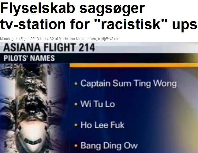 "Media Fail in CA. HA! HAHAHAHA!!! this was great. enjoy. crustation for ""rasistisk"" , PILOTS NAMES. Translation. - airplaine company sues tv-station for racist ""fail"" california Racist media fail Chinese asiana Airplane Crash"