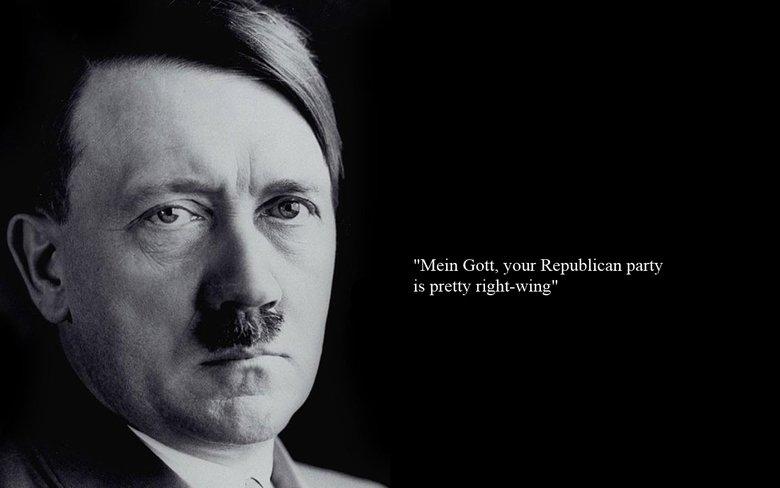 "Mein Gott. . Main Gott, your Republican party is pretty rightyking"" Hitler quote Nazi republican"