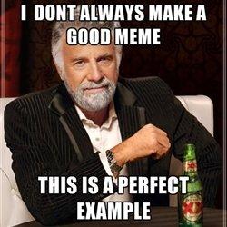 Memes. not oc. Memes not oc