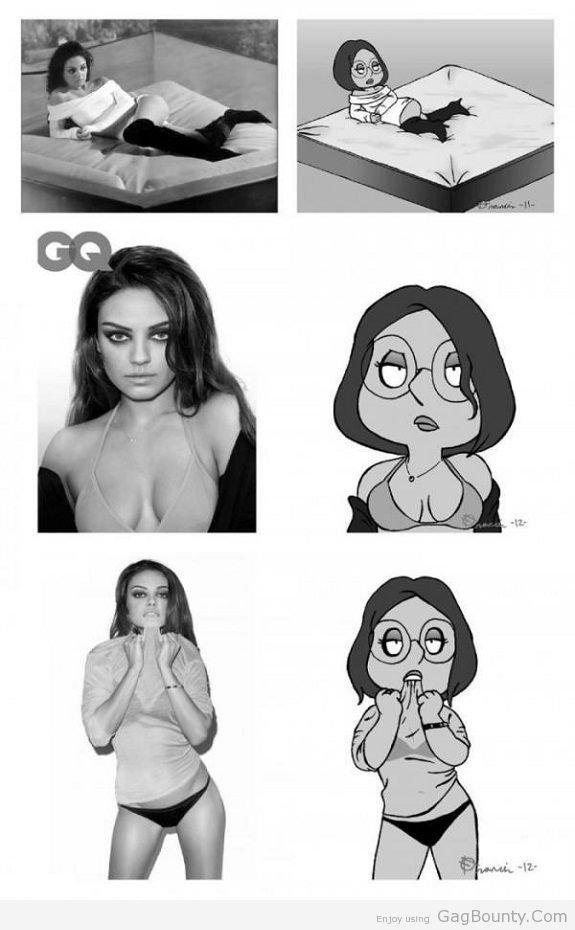 Mila Kunis Vs Meg Griffin. .. oddly enough id both yes