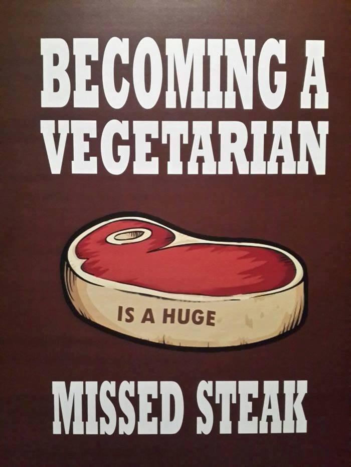 Missed Steak. . BECOMING}! VEGETARIAN Missed Steak BECOMING}! VEGETARIAN
