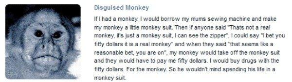 Monkey Logic. Check it out: /funny_pictures/2931934/Hi+i+m+Ryan+D.... Desguised Monkey If I had e mun key, I would borow my meme sewing machine and make my why  Drug money monke