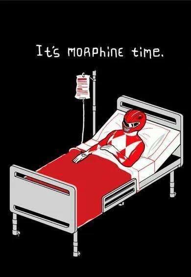 Morphine. . red power Ranger feels