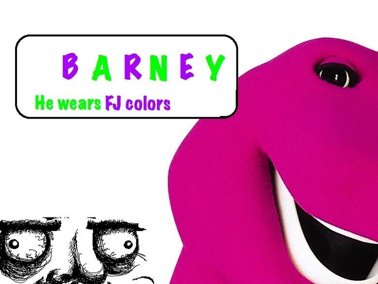 Mother Fucking Barney.. Mother Barney.. He wears Al more. I wish I was barney............... insert me gusta meme Mother fucking barney