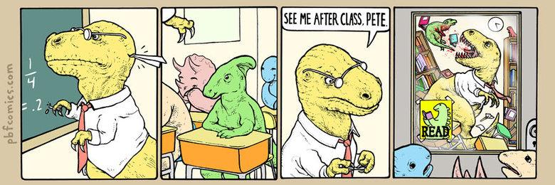 Mr. Rex. No wonder dinosaurs didn't go too school! Source: pbfcomics.com. pbfcomics