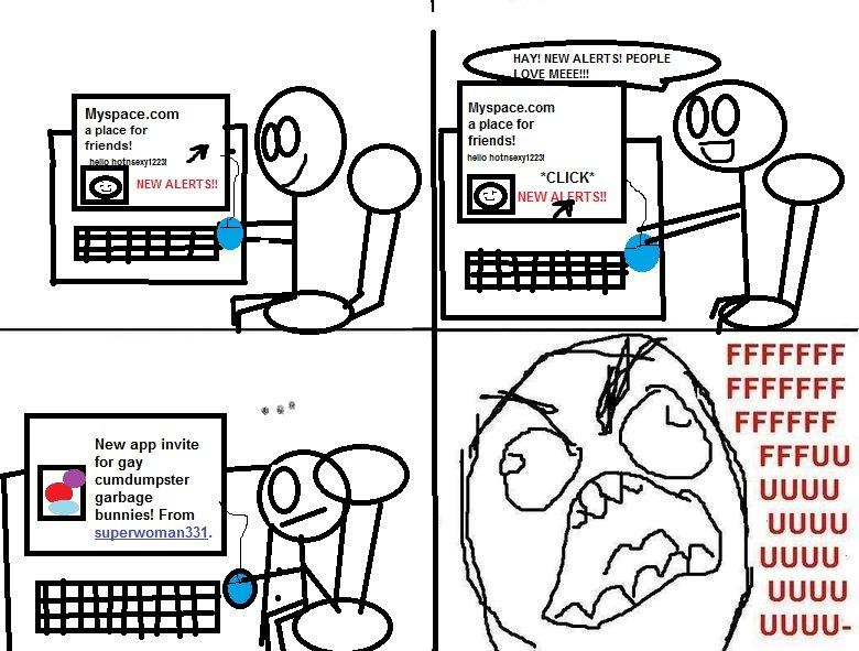 myspace rage.. this is a horrible fail.. myspace fail fuuuu