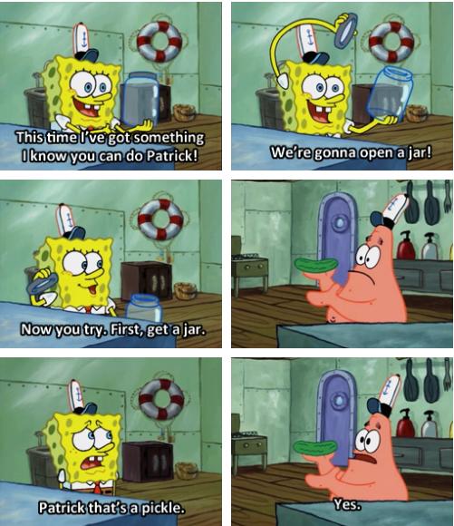 "Patrick. love this show. This. ti (i' jfi' rai'' i' iih something vi kataw you can do Patrick! pri"" trick than a pickle.. This. ti (i' jfi' rai'' i' iih something vi kataw you can do Patrick! pri"" trick than a pickle. Yes. spongebob"