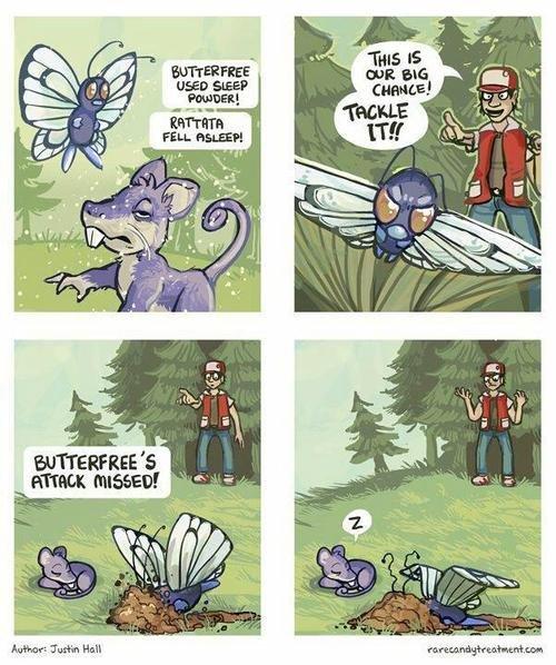 Pokemon logic. 100% non OC. Mrbart Cfrs'.' d' l Hall ' Pokemon Butterfrees attack missed