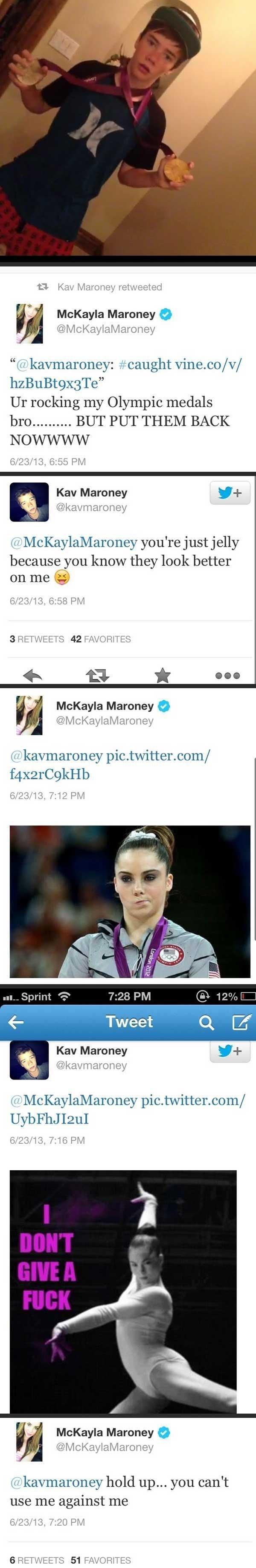 "Put´em down!!!!. . Nav Maroney retweeted W, Mckayla Maroney O Ur rocking my Olympic medals NOWNOW 7 Kav Maroney '"" an you' re just jelly because you know they l asdasdasdasd"