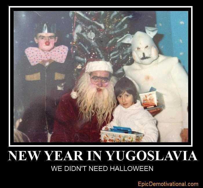 "title?. . YEAR I? ii"" YUGOSLAVIA WE DIDN' T NEED HALLOWEEN. Hmmm, reminds me of my childhood new year yougoslavia santa claus"