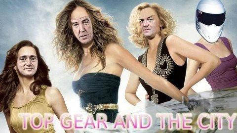 Top Gear. whut.. At least it's better than Sarah Jessica Parker topgear