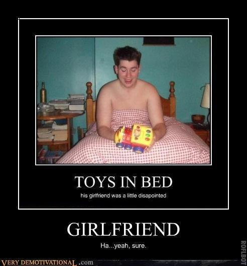 Toys in Bed. Suuuuuuuuuuuuuuure.. TOYS IN BED his garren are W'S a little?, cair.,' . r' trac'. GIRLFRIEND. facepalm Toys Bed girlfriend nerd Virgin