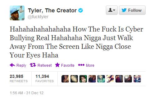 Tyler the Creator & cyberbullying. . Tyler, The Creators A, Hahahahahahahaha How The Fuck Is Cyber Bullying Real Hahahaha Nigga Just Walk Away From The Screen L Cyber bullying cyberbullying Tyler the creator