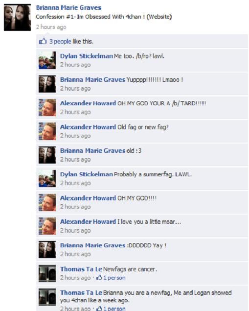 Typical /b/tards. . k) Brianna Hark Brawn: 2 haers ago 3 people are this, 2 hours ago Chours ago Alexander Howard Oh MY Goo run A fa/ . no Chours ago Fag? 2 hou fourchan facebook slut