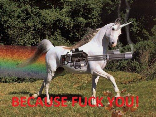 Unicorn Machinegunner. This unicorn has killed it's fair share of troll dolls. Thanks for 50+ thumbs I appreciate it.. Badass unicorn troll death