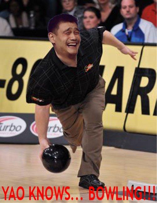 Yao Ming. Yao Ming knows Bowling.. yao ming knows Bowling