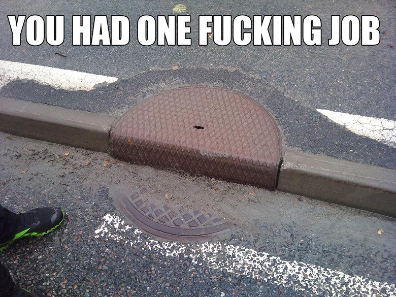 You had one job. . You had one fucking Job